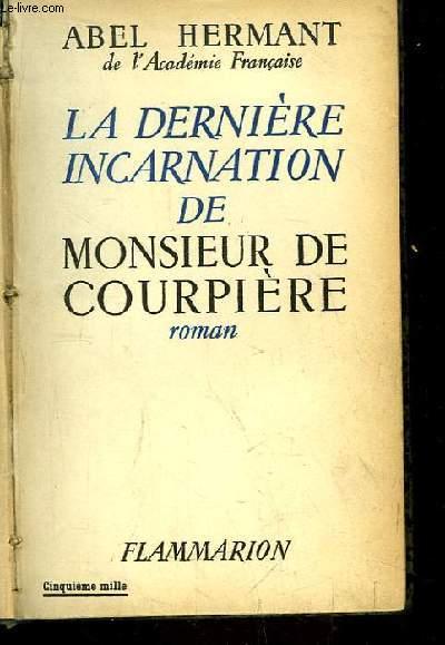 La dernière incarnation de Monsieur de Courpière.