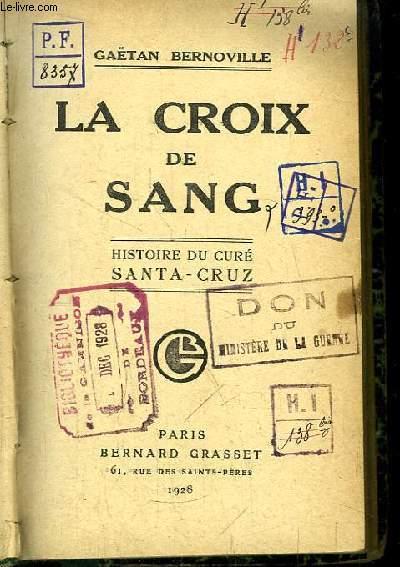 La Croix de Sang. Histoire du Curé Santa-Cruz.