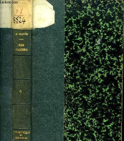 Mes Cahiers. TOME VI : Juillet 1907 - Juin 1908