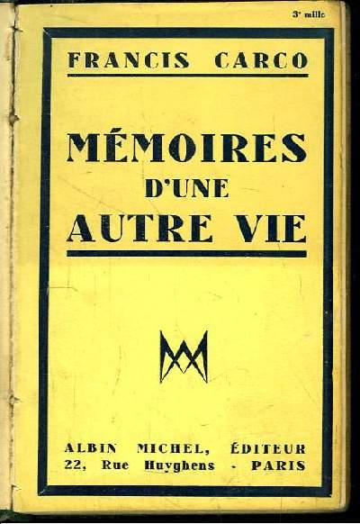 Mémoires d'une autre vie.