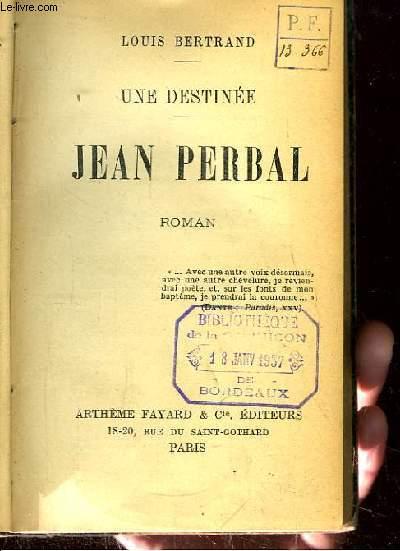 Jean Perbal. Une Destinée.