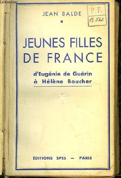 Jeunes Filles de France, d'Eugénie de Guérin à Hélène Boucher.