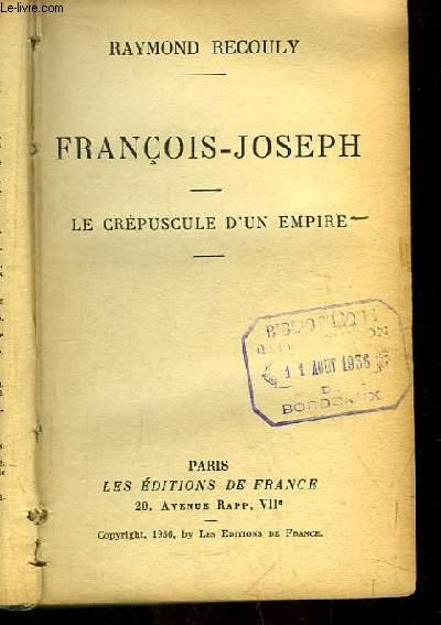 François-Joseph. Le Crépuscule d'un Empire.