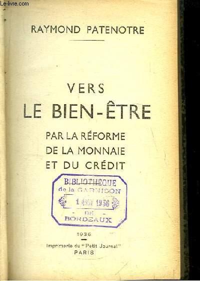 Vers le Bien-Être par la Réforme de la Monnaie et du Crédit.