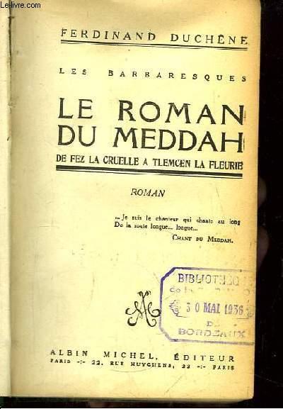 Le Roman du Meddah, de Fez la Cruelle à Tlemcen la Fleurie. Les Barbaresques.