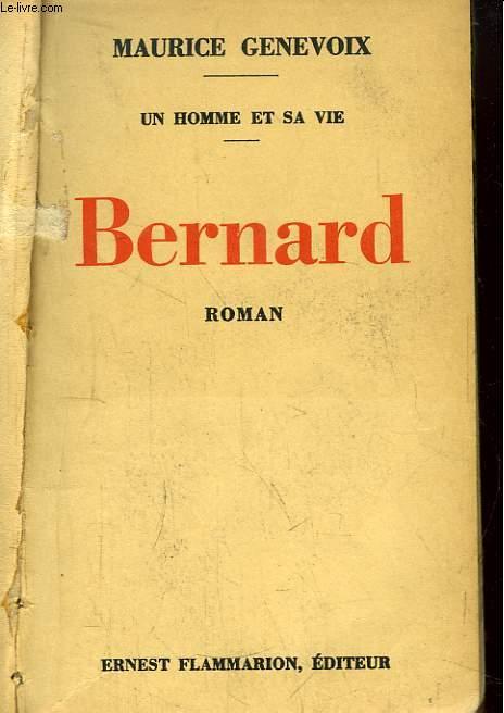 Bernard. Un Homme et sa vie. Roman