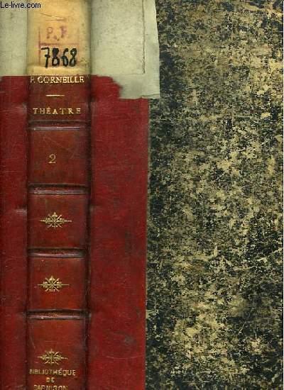 Théâtre de P. Corneille. TOME 2nd : Le Menteur, Rodogune, Héraclius, D. Sanche d'Aragon, Nicomède.
