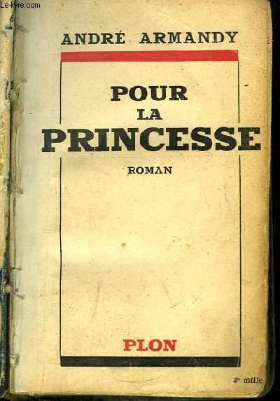 Pour la Princesse. Roman