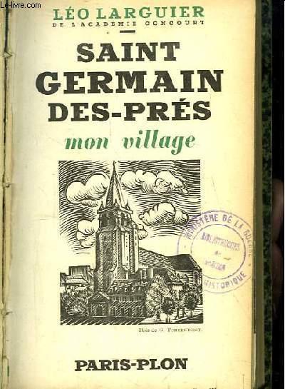 Saint-Germain-des-Près, mon village (Le Sixième Arrondissement)