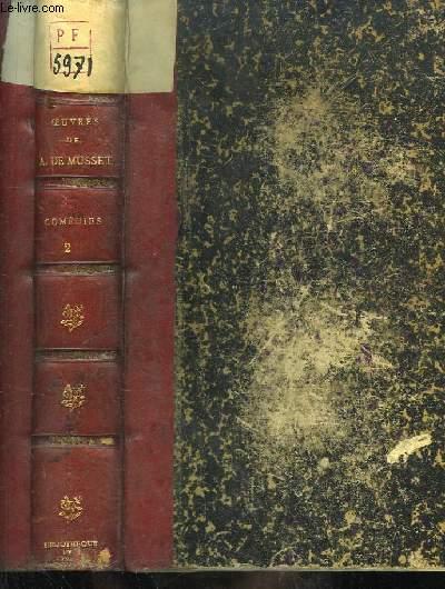 Oeuvres Complètes de Alfred de Musset. TOME IV : Comédies, 2ème volume.