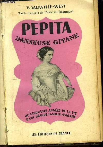 Pepita, danseuse gitane ou Cinquante ans de la vie d'une grande famille anglaise.