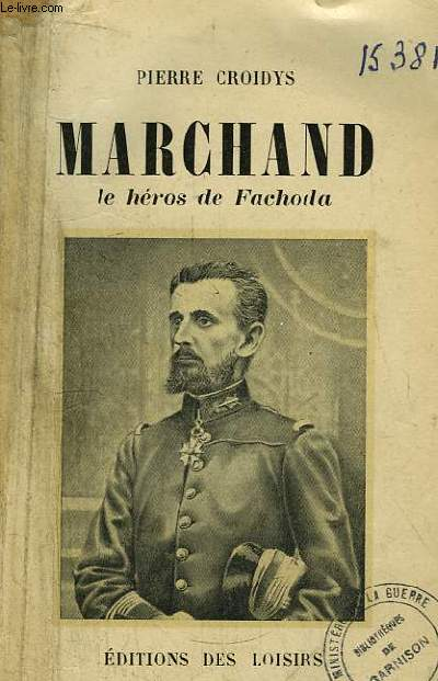 Marchand, le héros de Fachoda.