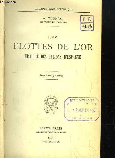 Les Flottes de l'Or. Histoire des Galions d'Espagne.