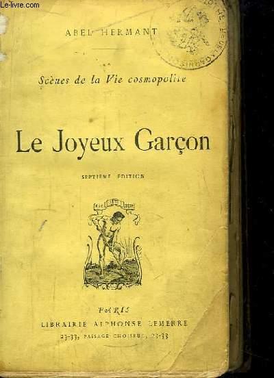 Le Joyeux Garçon. Scènes de la Vie cosmopolite.