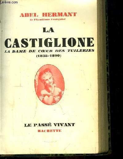 La Castiglione. La Dame de Coeur des Tuileries (1835 - 1899)