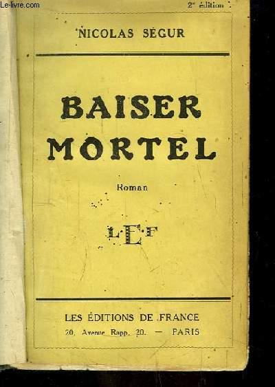Baiser Mortel. Roman