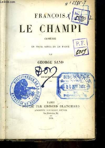 François Le Champi. Comédie en 3 actes et en prose.