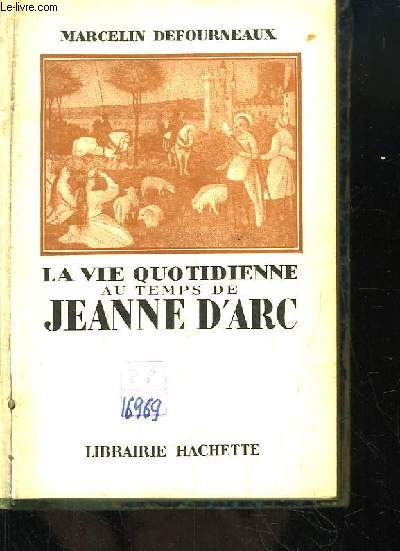La vie quotidienne au temps de Jeanne d'Arc.