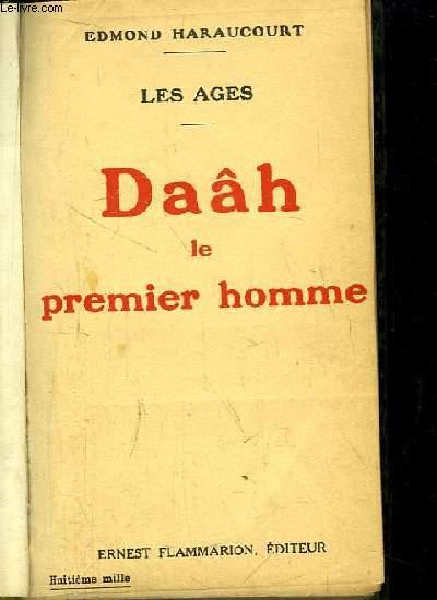 Les Âges. Daâh, le premier homme.