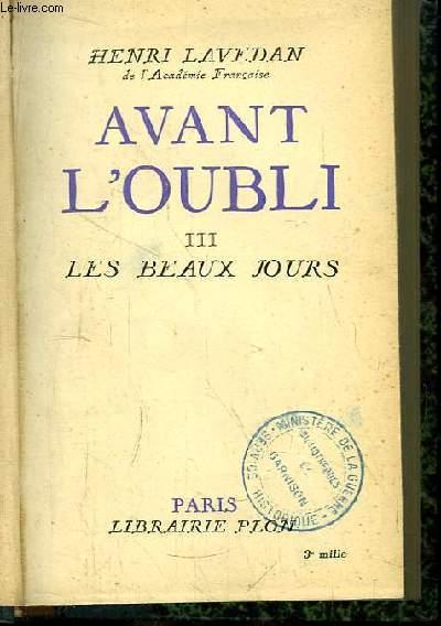 Avant L'Oubli. TOME III : Les Beaux Jours.