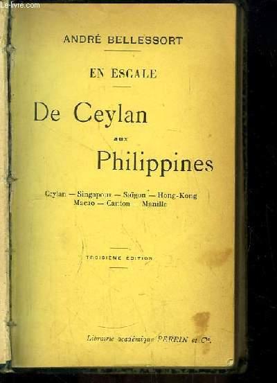 De Ceylan aux Philippines. Ceylan, Singapour, Saïgon, Hong-Kong, Macao, Canton, Manille.
