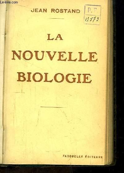 La nouvelle biologie.