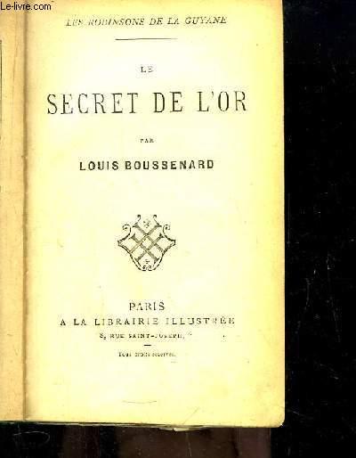 Le Secret de l'Or. Les Robinsons de la Guyane.
