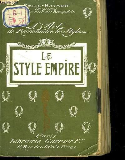 Le Style Empire. L'art de reconnaitre les styles.