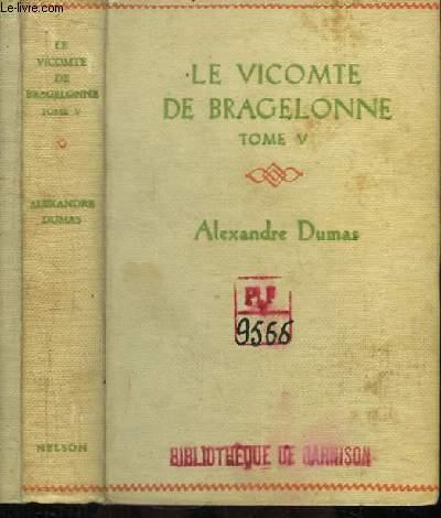 Le Vicomte de Bragelonne ou Dix ans plus tard. TOME 5