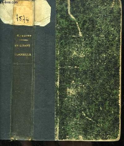 En lisant Corneille. L'homme et son temps - L'écrivain et son oeuvre.