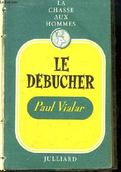 La Chasse aux Hommes, TOME 7 : Le Débucher