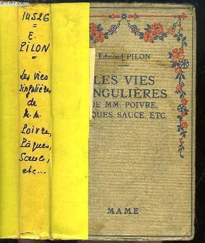 Les Vies singulières de MM. Poivre, Pâques, Sauce, etc ...