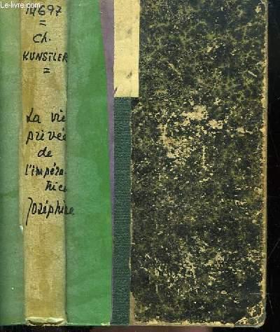 La Vie Privée de l'Impératrice Joséphine.