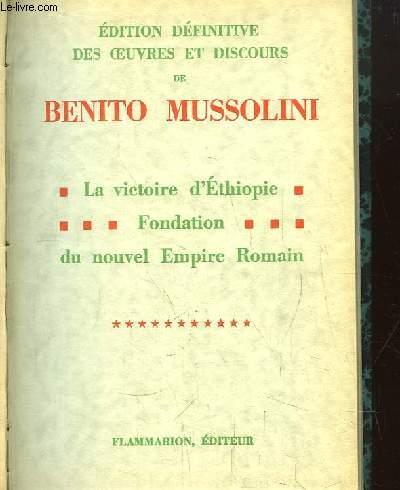 Edition définitive des oeuvres et discours de Benito Mussolini. TOME 11 : La victoire d'Ethiopie, Fondation du nouvel Empire Romain.