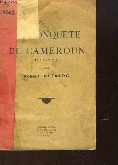 La Conquête du Cameroun (1914 - 1916)