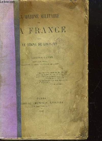 La Marine Militaire de la France, sous le Règne de Louis XV.
