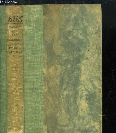 La Belgique d'Albert 1er et de Léopold III. Le Témoignage d'un diplomate. De 1918 à 1948.