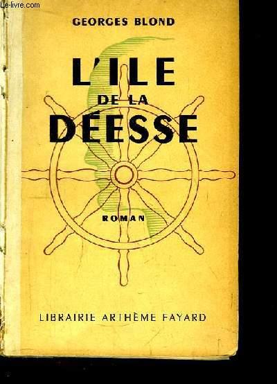 L'Ile de la Déesse. Roman