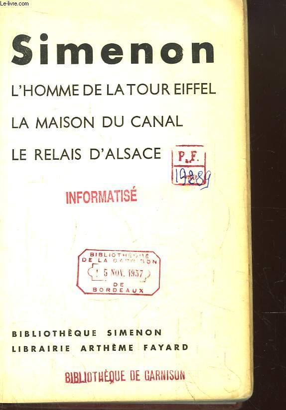 L'Homme de la Tour Eiffel - La maison du canal - Le Relais d'Alsace.