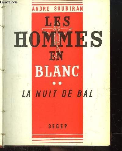 Les Hommes en Blanc, TOME 2 : La Nuit de Bal.