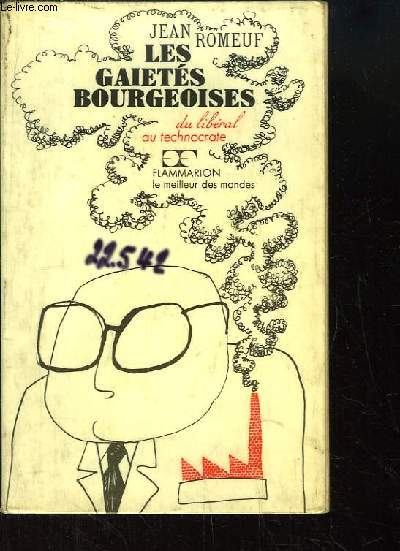 Les gaietés bourgeoises, du libéral au technocrate.