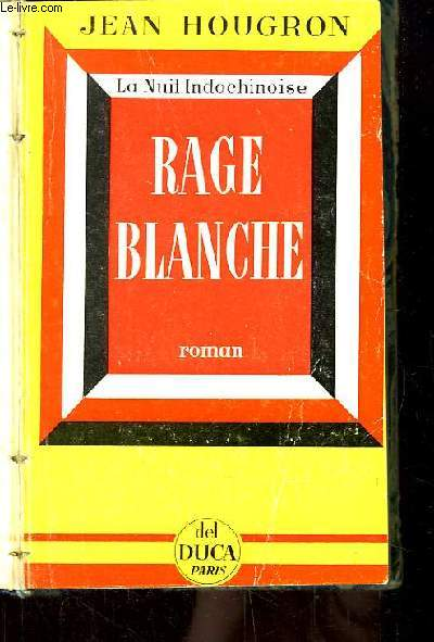 Rage Blanche. La Nuit Indochinoise.