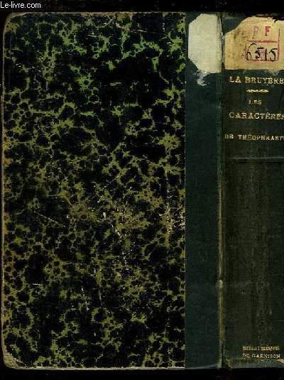 Les Caractères de Théophraste. Traduit du grec avec Les Caractères ou les moeurs de ce siècle.