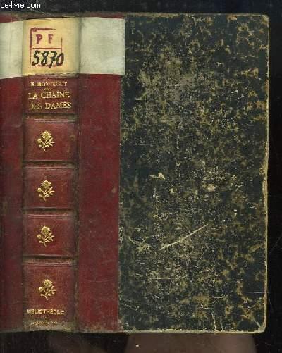 La Chaîne des Dames. Roman moderne.