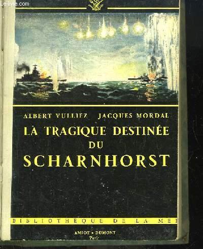 La Tragique Destinée du Scharnhorst.