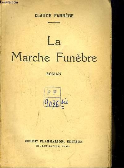 La Marche Funèbre. Roman