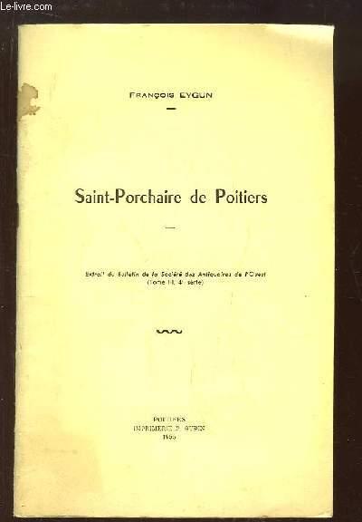 Saint-Porchaire de Poitiers. Extrait du Bulletin de la Société des Antiquaires de l'Ouest (Tome 2, 4ème série)
