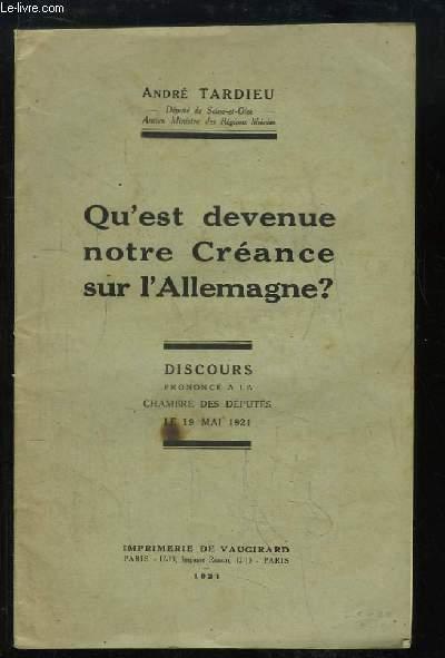Qu'est devenue notre Créance sur l'Allemagne ? Discours prononcé à la Chambre des Députés, le 19 mai 1921