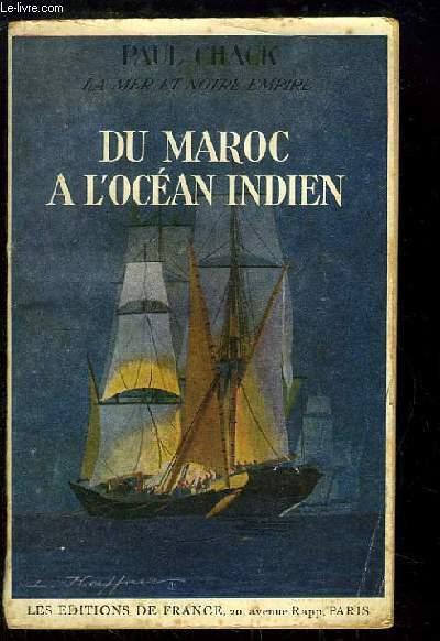 Du Maroc à l'Océan Indien. La Mer et notre Empire.