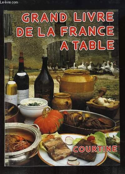 Grand Livre de la France à Table. Cuisine des Provinces de France.